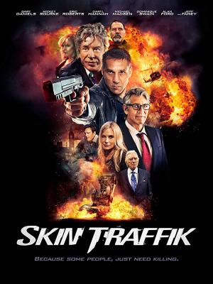 Skin Traffik โคตรนักฆ่ามหากาฬ (2015)