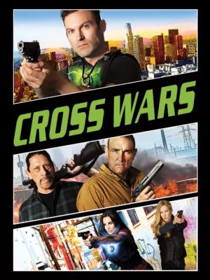 Cross Wars ครอส พลังกางเขนโค่นเดนนรก 2 (2017)