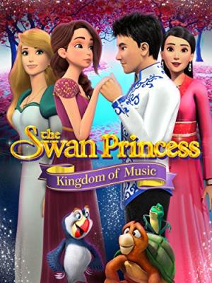 The Swan Princess: Kingdom of Music อาณาจักรแห่งดนตรี (2019)