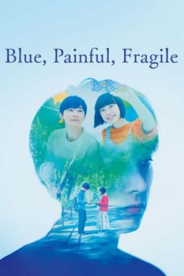 Blue, Painful, Fragile สองเรา เจ็บปวด เปราะบาง (2020) ซับไทย