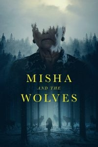 Misha and the Wolves มิชาและหมาป่า (2021)