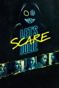Let's Scare Julie แก๊งสาวจอมอำ นำทีมมรณะ (2019) ซับไทย