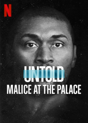 Untold: Malice at the Palace ตะลุมบอนที่เดอะ พาเลซ (2021) ซับไทย