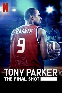 Tony Parker: The Final Shot โทนี่ ปาร์คเกอร์: ช็อตสุดท้าย (2021) ซับไทย